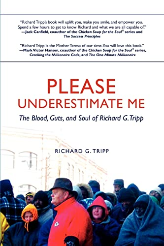 9780595442102: Please Underestimate Me: The Blood, Guts, and Soul of Richard G. Tripp
