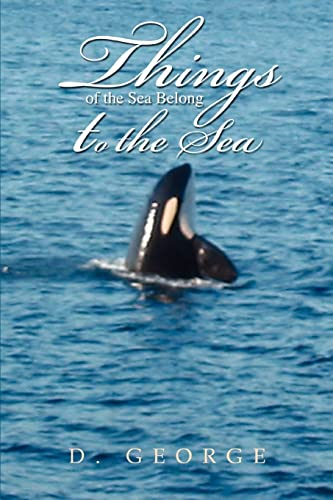 9780595442270: Things of the Sea Belong to the Sea