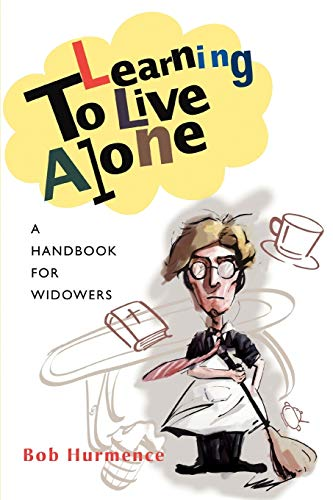 9780595442546: Learning To Live Alone: A Handbook for Widowers
