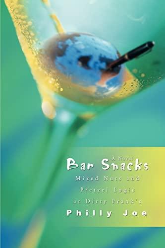 9780595442591: Bar Snacks: Mixed Nuts and Pretzel Logic at Dirty Frank's