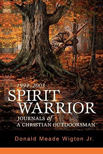 9780595442690: Spirit Warrior: Journals of a Christian Outdoorsman