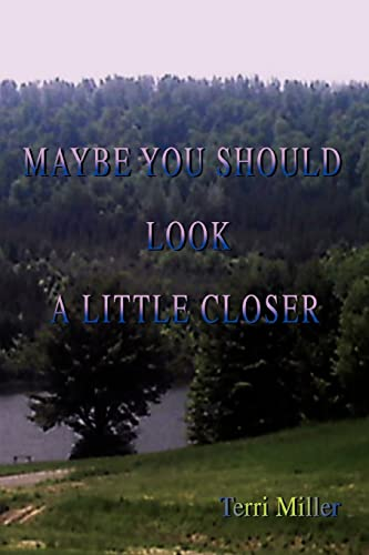 Maybe You Should Look A Little Closer: Terri Miller