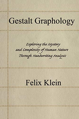 Gestalt Graphology: Exploring the Mystery and Complexity of Human Nature Through Handwriting ...