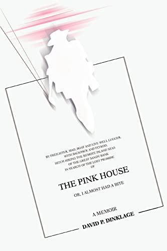 9780595443147: The Pink House: Or, I Almost Had a Bite