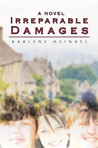 Irreparable Damages: Heinkel, Karlene