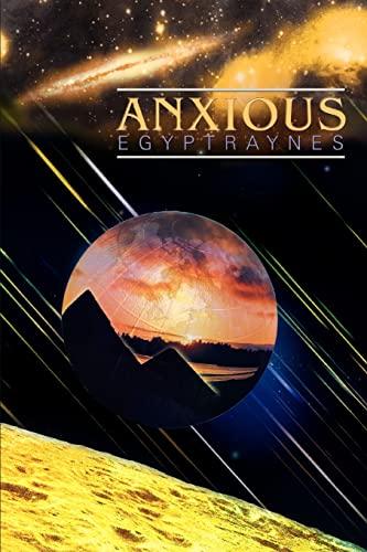 Anxious: EgyptRaynes
