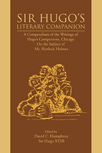 9780595443420: Sir Hugo's Literary Companion: A Compendium of the Writings of Hugo's Companions, Chicago On the Subject of Mr. Sherlock Holmes