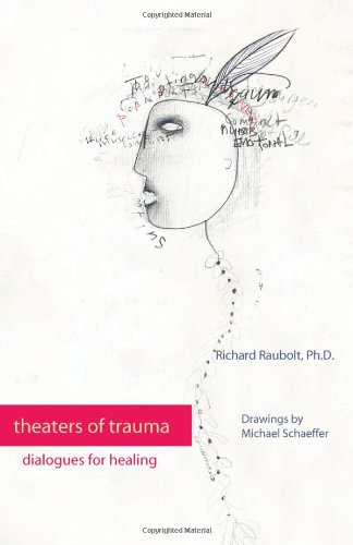 9780595443512: Theaters of Trauma: Dialogues for Healing