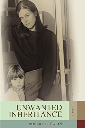 Unwanted Inheritance [Paperback] by Bolin, Robert: Bolin, Robert