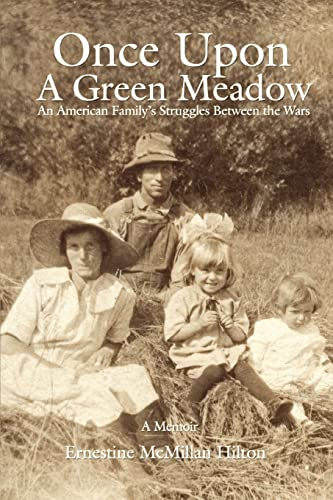 9780595444038: Once Upon a Green Meadow: An American Family's Struggles Between the Wars
