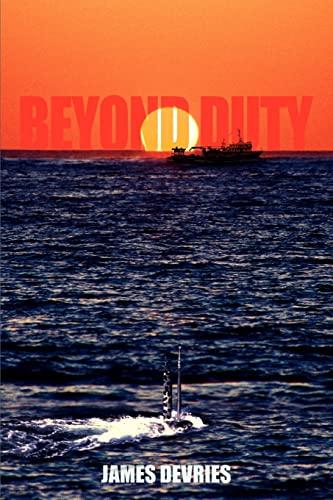 9780595444755: Beyond Duty