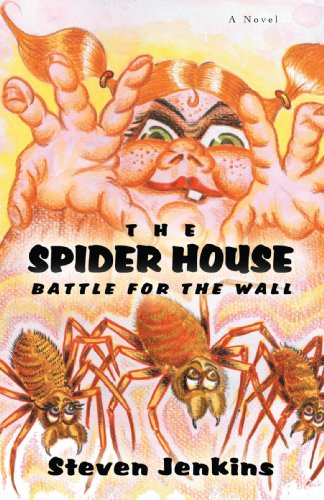 The Spider House: Battle For The Wall (0595444881) by Steven Jenkins