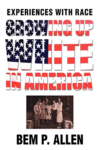 9780595444922: Growing Up White In America: Experiences with Race