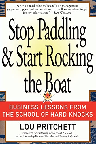 9780595445011: Stop Paddling & Start Rocking the Boat: Business Lessons from the School of Hard Knocks