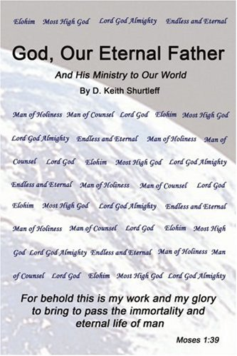 9780595445288: God, Our Eternal Father: And His Ministry to Our World