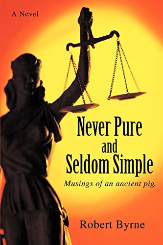 9780595445394: Never Pure and Seldom Simple: Musings of an ancient pig.
