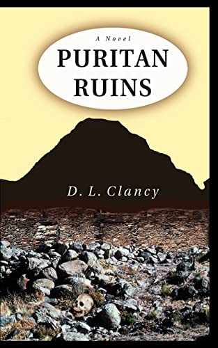 Puritan Ruins (Paperback): D L Clancy
