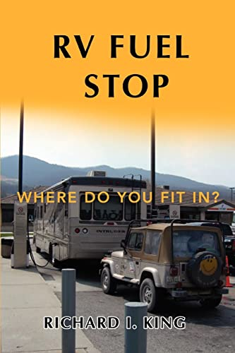 9780595446025: RV FUEL STOP: Where Do You Fit In?