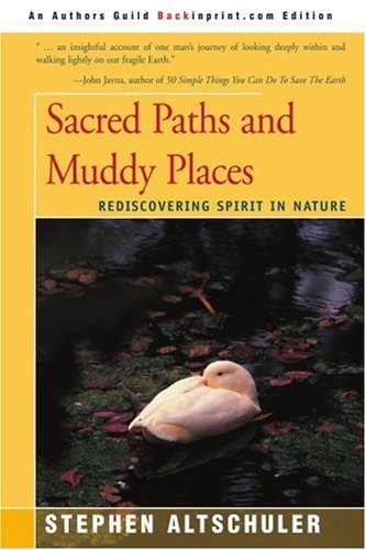 9780595446087: Sacred Paths and Muddy Places: Rediscovering Spirit in Nature