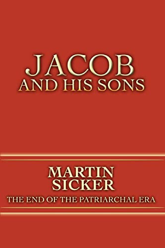 9780595446155: Jacob and His Sons: The End of the Patriarchal Era