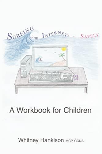 9780595446308: Surfing the Internet Safely: A Workbook for Children