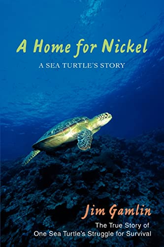 9780595446506: A Home for Nickel: A Sea Turtle's Story