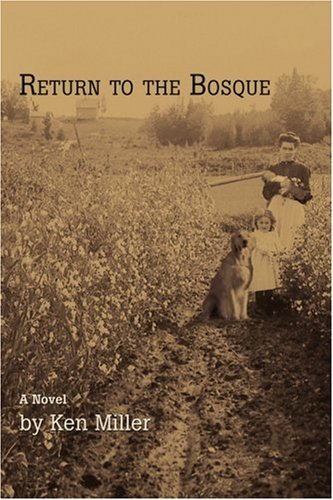 Return to the Bosque: Miller, Ken