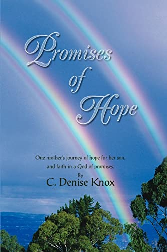 9780595447169: PROMISES OF HOPE: One mother's journey of hope for her son, and faith in a God of promises.