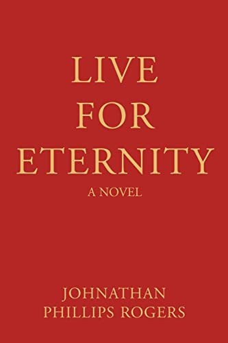 9780595447497: Live For Eternity