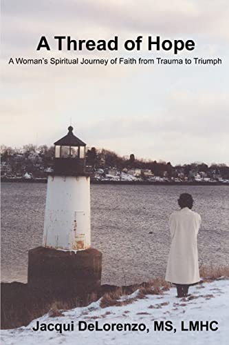 9780595447664: A Thread of Hope: A Woman's Spiritual Journey of Faith from Trauma to Triumph
