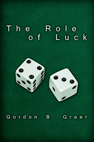 9780595447961: The Role of Luck