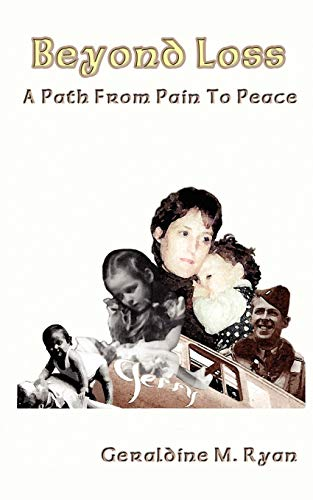 Beyond Loss: A Path From Pain To Peace: Ryan, Geraldine M.