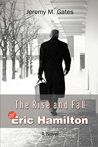 9780595449460: The Rise and Fall of Eric Hamilton