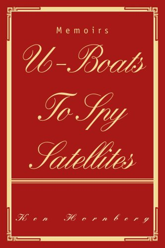 9780595449507: U-Boats To Spy Satellites: Memoirs