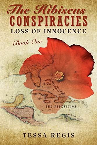 The Hibiscus Conspiracies: Loss of Innocence: Tessa Regis