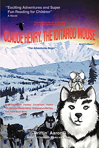 9780595449903: Claude Henry, the Iditarod Mouse: