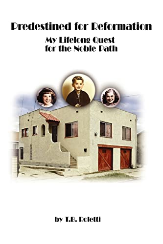 9780595450268: Predestined for Reformation: My Lifelong Quest for the Noble Path