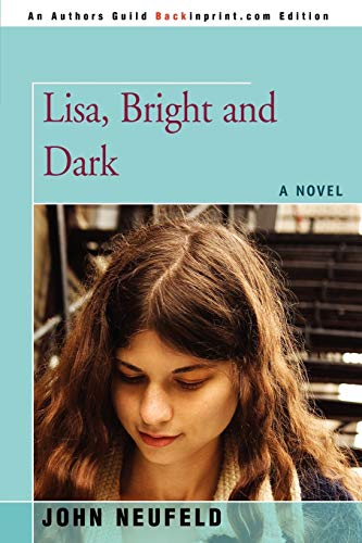 9780595450480: Lisa, Bright and Dark: A Novel