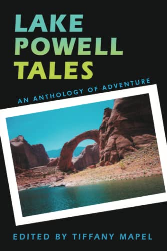 9780595451265: Lake Powell Tales: An Anthology of Adventure