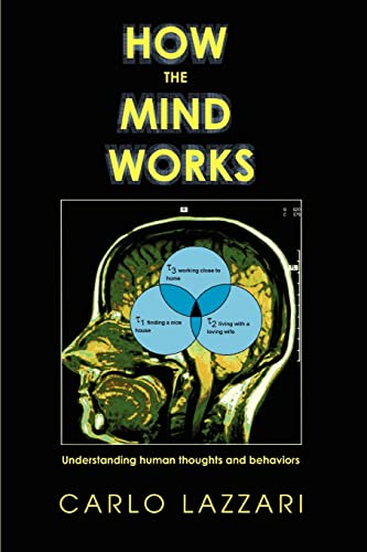 9780595451326: How The Mind Works: Understanding human thoughts and behaviors