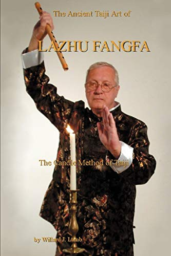 9780595451579: The Ancient Taiji Art of Lazhu Fangfa: The Candle Method of Taiji