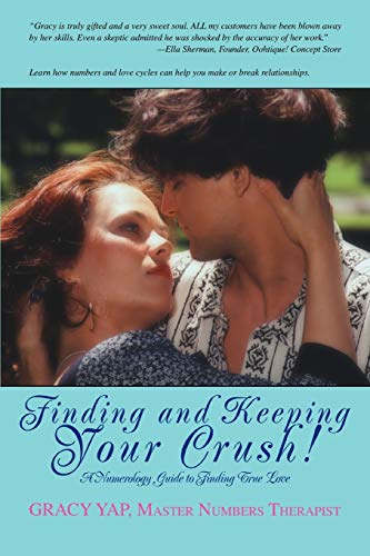 9780595451968: Finding and Keeping Your Crush!: A Numerology Guide to Finding True Love