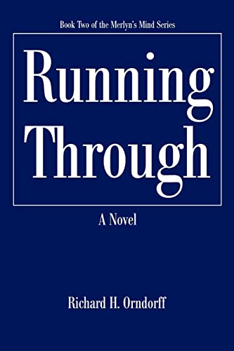 Running Through: Book Two of the Merlyns Mind Series: Richard Orndorff