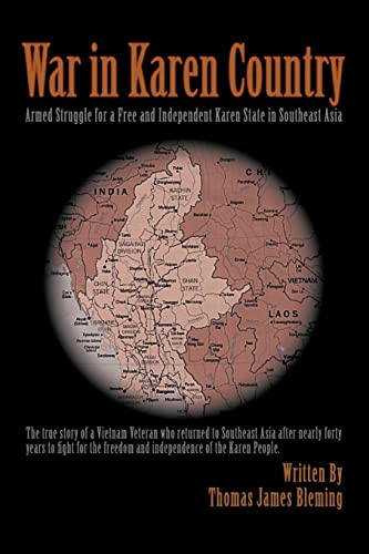 9780595452613: War in Karen Country: Armed Struggle for a Free and Independent Karen State in Southeast Asia