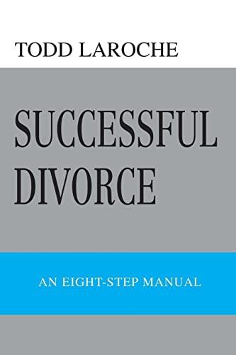 9780595452743: Successful Divorce: An Eight-Step Manual