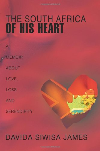 9780595453849: The South Africa of His Heart: A Memoir about Love, Loss and Serendipity