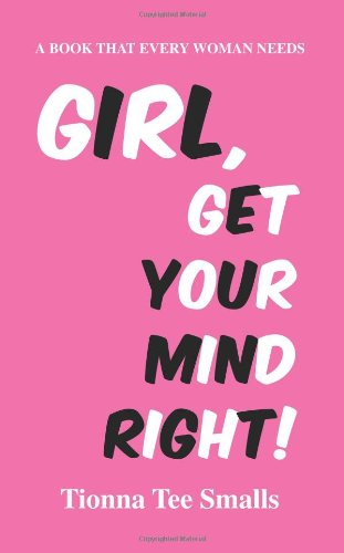 9780595454020: Girl, Get Your Mind Right!