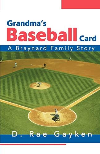 9780595454396: Grandma's Baseball Card: A Braynard Family Story