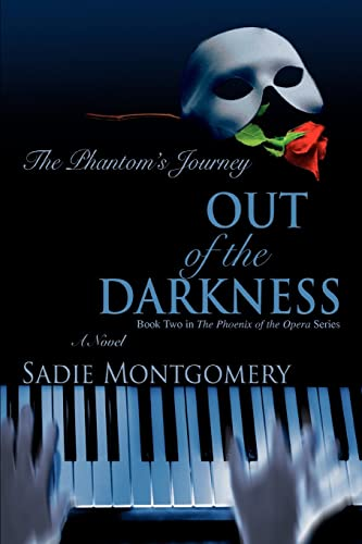 9780595454549: Out of the Darkness: The Phantom's Journey (Phoenix of the Opera)