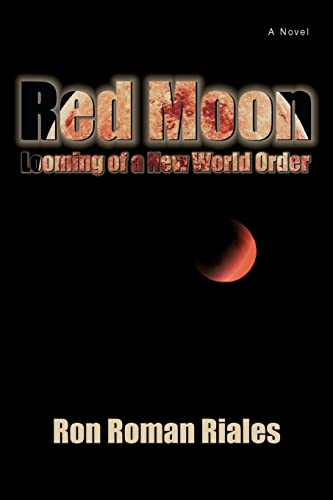 Red Moon: Looming Of A New World Order: A Novel (SCARCE FIRST EDITION SIGNED BY THE AUTHOR)